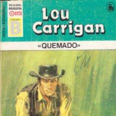 Cómics: COLECCIÓN OESTE LEGENDARIO. AUTOR: LOU CARRIGAN. NÚMERO 73: QUEMADO. Lote 103834191