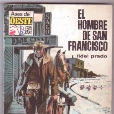Cómics: ASES DEL OESTE Nº 537 - FIDEL PRADO - EL HOMBRE DE SAN FRANCISCO. Lote 103918415