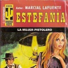 Cómics: COLECCION BRONCO OESTE ESTEFANIA LA MUJER PISTOLERO MARCIAL LAFUENTE. Lote 104013411