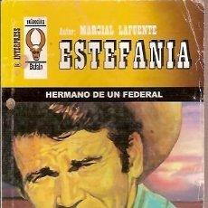 Cómics: COLECCION BUFALO ESTEFANIA HERMANO DE UN FEDERAL MARCIAL LAFUENTE. Lote 104013455