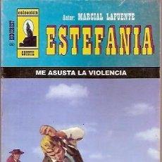 Cómics: COLECCION COYOTE ESTEFANIA ME ASUSTA LA VIOLENCIA MARCIAL LAFUENTE. Lote 104013539