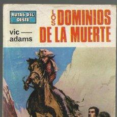 Cómics: LOS DOMINIOS DE LA MUERTE, VIC ADAMS. COLECCION RUTAS DEL OESTE, Nº 396. ED. TORAY, 1966. 1ª ED.. Lote 104513143