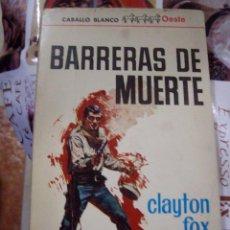 Cómics: BARRERAS DE MUERTE CLAYTON FOX BOLSILIBROS CABALLO BLANCO BRUGUERA OESTE. Lote 106677107
