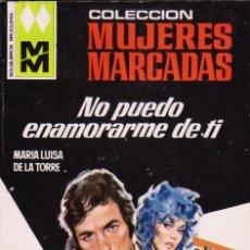 Cómics: COLECCIÓN MUJERES MARCADAS. M.L. DE LA TORRE. Nº 249: NO PUEDO ENAMORARME DE TÍ. PERFECTO ESTADO. Lote 108710887