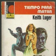 Cómics: TIEMPO PARA MATAR, KEITH LUGER. COLECCION PUNTO ROJO Nº 826. EDITORIAL BRUGUERA, 1978. Lote 109168983