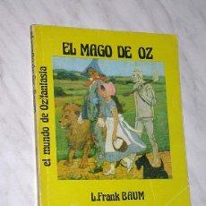 Cómics: EL MAGO DE OZ. LYMAN FRANK BAUM. COL. TIERRA DE OZ FANTASÍA Nº 1. FRANCISCO ARELLANO EDITOR, 1977. +. Lote 109406795