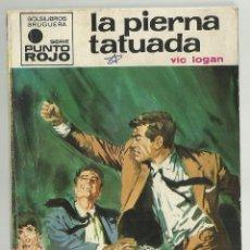 Cómics: LA PIERNA TATUADA, VIC LOGAN. COLECCION PUNTO ROJO Nº 420. ED. BRUGUERA, 1970. 1ª ED.. Lote 110801027