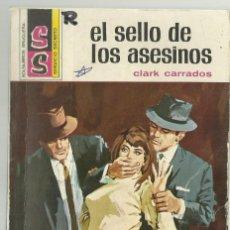Cómics: EL SELLO DE LOS ASESINOS, CLARK CARRADOS. COL. SERVICIO SECRETO Nº 1150. ED. BRUGUERA, 1972. 1ª ED.. Lote 110801727