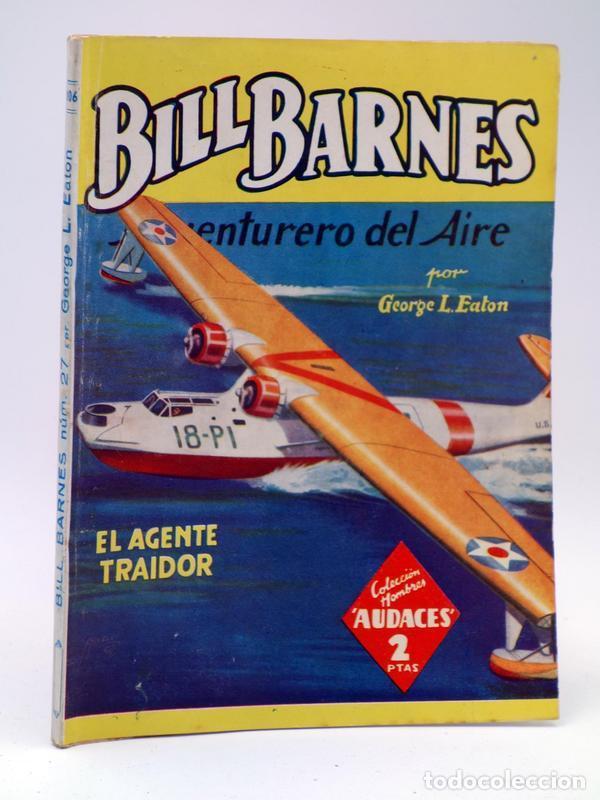HOMBRES AUDACES 106. BILL BARNES 27 EL AGENTE TRAIDOR (GEORGE L. EATON) MOLINO. 1945 (Tebeos, Comics y Pulp - Pulp)