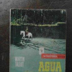Cómics: AGUA SALVAJE. MARTIN TALBOT. EDITORIAL ROLLAN. COLECCION WESTERN CLUB. 1966. Lote 114575495