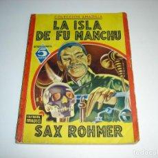 Cómics: LA ISLA DE FU MANCHU. SAX ROHMER - EDITORIAL MAUCCI (COLECCION AMARILLA). Lote 114829883