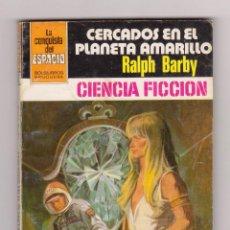 Comics : LA CONQUISTA DEL ESPACIO. AUTOR: RALPH BARBY. Nº 652: CERCADOS EN EL PLANETA AMARILLO. BUEN ESTADO. Lote 116520183