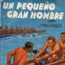 Cómics: J. MALLORQUÍ : UN PEQUEÑO GRAN HOMBRE (NOVELA DEPORTIVA MOLINO, 1939). Lote 116620987