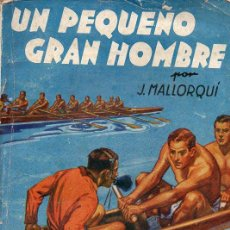 Cómics: J. MALLORQUÍ : UN PEQUEÑO GRAN HOMBRE (NOVELA DEPORTIVA MOLINO ARGENTINA, 1939). Lote 116620987
