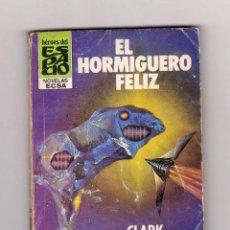 Cómics: HÉROES DEL ESPACIO. AUTOR: CLARK CARRADOS. NÚMERO 23: EL HORMIGUERO FELIZ. Lote 118378123