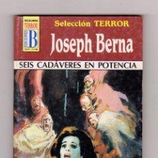 Cómics: SELECCIÓN TERROR. AUTOR: JOSEPH BERNA. NÚMERO 56: SEIS CADÁVERES EN POTENCIA. PERFECTO ESTADO. Lote 119910499