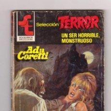 Cómics: SELECCIÓN TERROR. AUTORA: ADA CORETTI. NÚMERO 491: UN SER HORRIBLE, MONSTRUOSO. Lote 120806131