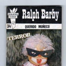 Cómics: ESCALOFRÍOS DE TERROR. AUTOR: RALPH BARBY. NÚMERO 34: QUERIDO MUÑECO. PERFECTO ESTADO. Lote 121638595