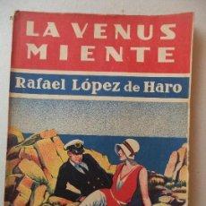Cómics: NOVELA POPULAE :LA VENUS MIENTE.RAFAEL LOPEZ DE HARO EDITORIAL ESTAMPA. Lote 121984887