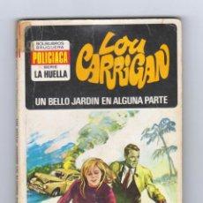 Cómics: SERIE LA HUELLA. AUTOR: LOU CARRIGAN. NÚMERO 6: UN BELLO JARDÍN EN ALGUNA PARTE. Lote 122306315