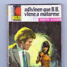 Fumetti: PUNTO ROJO. AUTOR: KEITH LUGER. NÚMERO 509: ADIVINEN QUE B.B. VIENE A MATARME. Lote 122861215