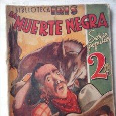 Cómics: BIBLIOTECA IRIS SERIE POPULAR - BRUGUERA 1941 - LA MUERTE NEGRA -TOM ROAN - SALVADOR MESTRES PORTADA. Lote 122925495