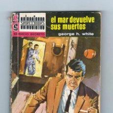 Cómics: SELECCIONES SERVICIO SECRETO. AUTOR: GEORGE H. WHITE. Nº 248: EL MAR DEVUELVE SUS MUERTOS. Lote 126724251