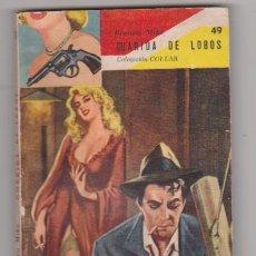 Cómics: GUARIDA DE LOBOS. COLECCIÓN COLLAR Nº 49. BUENOS AIRES1965.. Lote 128633814