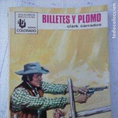 Cómics: COLORADO OESTE Nº 719 - CLARK CARRADOS - NUEVA - ANTONIO BERNAL PORTADA - BILLETES Y PLOMO - . Lote 129101427