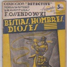 Cómics: COLECCIÓN DETECTIVE. F. OSSENDOWSKI. BESTIAS, HOMBRES, DIOSES. EDITOR M. AGUILAR.. Lote 179380050