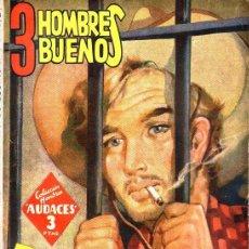 Cómics: AMADEO CONDE : LA LEY DE LOS 45 - 3 HOMBRES BUENOS HOMBRES AUDACES MOLINO, 1942. Lote 129732903