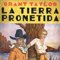 Cómics: GRANT TAYLOR : LA TIERRA PROMETIDA (NOVELA AVENTURA OESTE). Lote 129743475