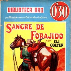 Cómics: BIBLIOTECA ORO MOLINO AZUL : ELI COLTER - SANGRE DE FORAJIDO (1939). Lote 129743831