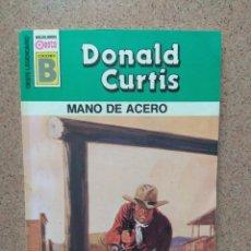 Cómics: NOVELA OESTE - MANO DE ACERO - DONALD CURTIS - SERIE OESTE LEGENDARIO. Lote 132293374