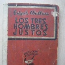 Cómics: LOS TRES HOMBRES JUSTOS EDGAR WALLACE - RIALTO 1944 1ª ED. - COLECCIÓN GRANDES NOVELAS POLICIACAS. Lote 132527350