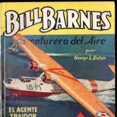 Cómics: GEORGE EATON : BILL BARNES AVENTURERO DEL AIRE - EL AGENTE TRAIDOR (HOMBRES AUDACES MOLINO, 1945). Lote 134265946
