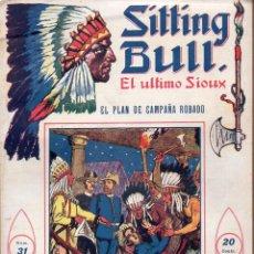 Cómics: SITTING BULL EL ÚLTIMO SIOUX Nº 31 - EL PLAN DE CAMPAÑA ROBADO. Lote 134269386