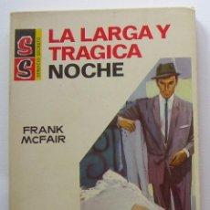 Cómics: LA LARGA Y TRAGICA NOCHE. FRANK MCFAIR .COL. SERVICIO SECRETO Nº 952. ED. BRUGUERA,1968. 1ª ED.. Lote 134914966