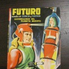 Cómics: FUTURO - GUERRILLEROS DEL PLANETA MUERTO - Nº 19 - CIENCIA Y FANTASIA - VER FOTOS (V-15.108). Lote 137337006