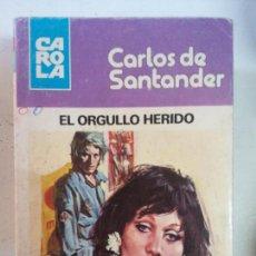 Cómics: BJS, INTERANTE REVISTA, TIPO CORIN TELLADO, CARLOS DE SANTANDER. EL ORGULLO HERIDO. Lote 137626802