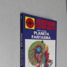 Cómics: PLANETA FANTASMA / MIKE ADAMS / ANTICIPACIÓN CÓSMICA Nº 1 / EDICIONES HELIOS 1982. Lote 140375662