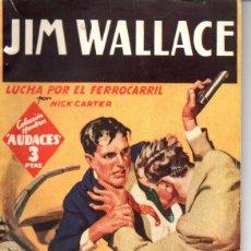 Cómics: JIM WALLACE : NICK CARTER - LUCHA POR EL FERROCARRIL (HOMBRES AUDACES MOLINO, 1947). Lote 141505014