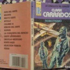 Cómics: ROBOTISMO - CLARK CARRADOS - LA CONQUISTA DEL ESPACIO Nº30 . Lote 147614954