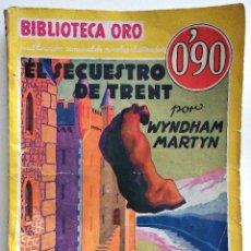 Cómics: EL SECUESTRO DE TRENT - WYNDHAM MARTYN - BIBLIOTECA ORO Nº 27 - AÑO 1935. Lote 148344686