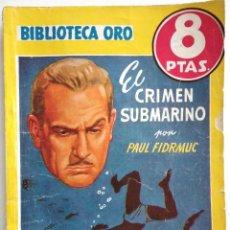 Cómics: EL CRIMEN SUBMARINO - PAUL FIDRMUC - BIBLIOTECA ORO Nº 242 - AÑO 1948. Lote 148345906
