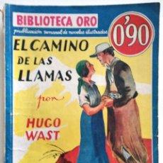 Cómics: EL CAMINO DE LAS LLAMAS - HUGO WAST - BIBLIOTECA ORO Nº 16 - AÑO 1934. Lote 148347046