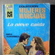 Cómics: NOVELA - MARISA VILLARDEFRANCOS - LA NIEVE CAIDA - COLECCIÓN MUJERES MARCADAS Nº 269 - ED. B - 1975. Lote 148693202