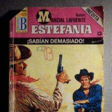 Cómics: NOVELA - MANUEL LAFUENTE M. L. ESTEFANÍA ¡SABIAN DEMASIADO! INEDITA -HEROES OESTE-EDICIONES B - 200. Lote 150850382