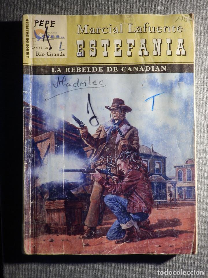 NOVELA - MANUEL LAFUENTE M. L. ESTEFANÍA EL REBELDE DE CANADIAN - RIO GRANDE - ED. CIES - 2005 (Tebeos, Comics y Pulp - Pulp)