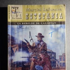 Cómics: NOVELA - MANUEL LAFUENTE M. L. ESTEFANÍA EL REBELDE DE CANADIAN - RIO GRANDE - ED. CIES - 2005. Lote 150850538